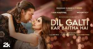 Dil Galti Kar Baitha Hai Song Music Video