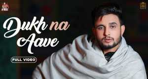 Dukh Na Aave Music Video