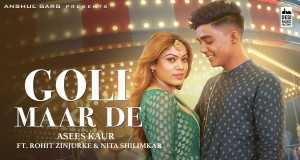 Goli Maar De Music Video