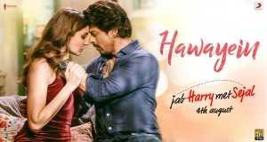 Hawayein – Jab Harry Met Sejal