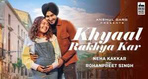 Khyaal Rakhya Kar Music Video