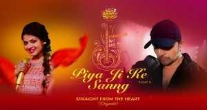 Piya Ji Ke Sanng Music Video