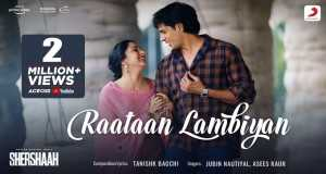 Raataan Lambiyan Music Video
