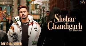 SHEHAR CHANDIGARH CHALE AN
