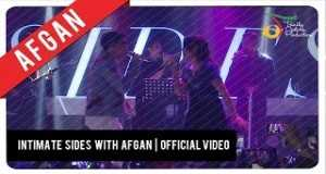 Intimate Sides With Afgan