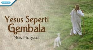 Yesus Seperti Gembala