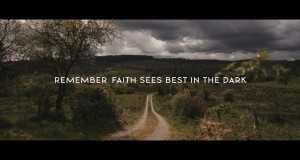 Faith Sees Best In The Dark