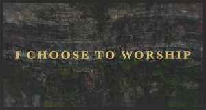 I Choose To Worship (Radio Version)