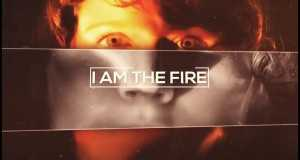 I Am The Fire