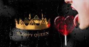 Sloppy Queen