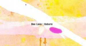 One Love : Reborn