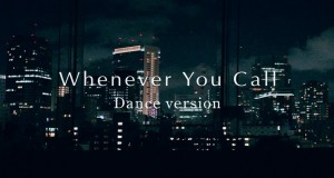 Whenever You Call [Dance Version]