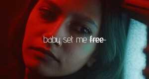 Baby Set Me Free