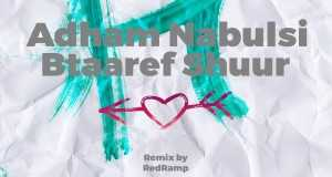Btaaref Shuur Remix (Redramp Remix)