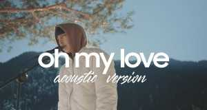 Oh My Love (Acoustic Version)