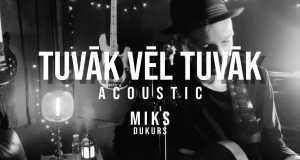 Tuvāk Vēl Tuvāk  (Acoustic)