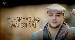 Muhammad (Pbuh) Waheshna