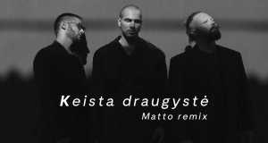 Keista Draugystė (Matto Remix)