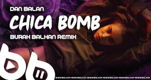 Chica Bomb ( Burak Balkan Remix )