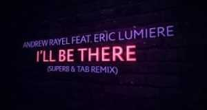 I'll Be There (Super8 & Tab Extended Remix)