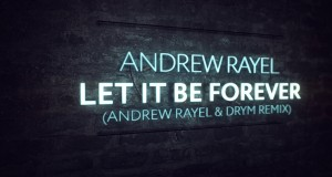 Let It Be Forever (Andrew Rayel & Drym Remix)
