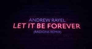 Let It Be Forever (Radion6 Extended Remix)