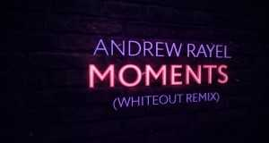 Moments (Whiteout Extended Remix)
