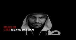 L3Ez M3Aya Dayman