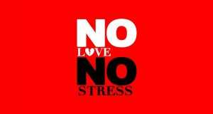No Love No Stress