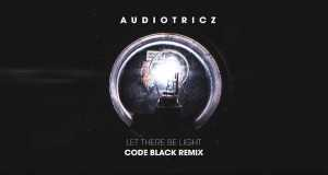 LET THERE BE LIGHT (CODE BLACK REMIX)