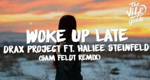 Woke Up Late (Sam Feldt Remix)