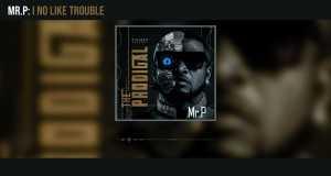 I No Like Trouble