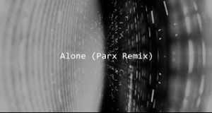 Alone (Parx Remix)
