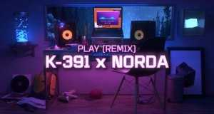 Play (K-391 X Norda Remix)