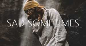 Sad Sometimes