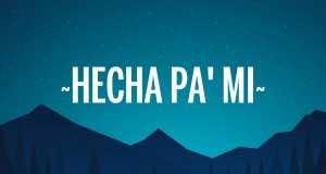 Hecha Pa' Mi