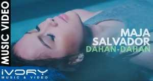 Dahan-Dahan Music Video