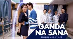 Ganda Na Sana Music Video