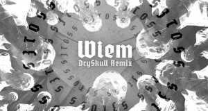 Wiem (Dryskull Remix)