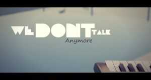 We Don´t Talk Anymore