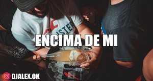 Encima De Mi Remix
