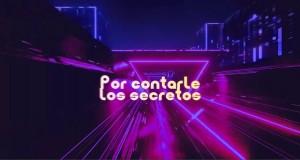 Por Contarle Los Secretos (Reggaeton Remix)