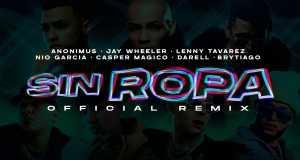 Sin Ropa (Remix) Music Video