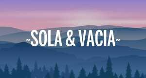Sola & Vacía