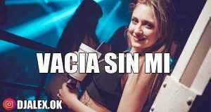 Vacia Sin Mi Remix