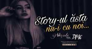 STORY-UL ĂSTA NU-I CU NOI
