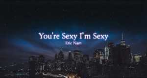 You're Sexy I'm Sexy