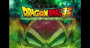 Dragon Ball Super Broly Rap