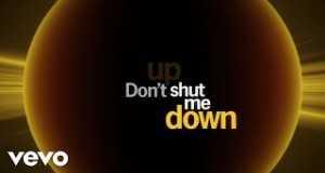 Don't Shut Me Down