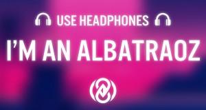 I'm An Albatraoz